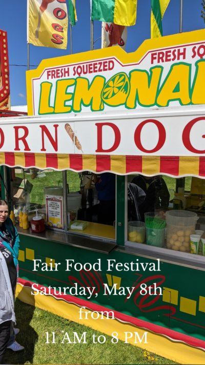 Fair Food Festival Saturday, May 8th from 11 AM to 8 PM